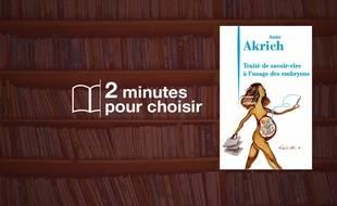 «Traité de savoir-rire à l'usage des embryons» par Anne Akrich chez Julliard (234p., 18).