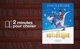 «Le Noëlosaure» par Tom Fletcher chez Michel Lafon (14,95€, 342 p.).