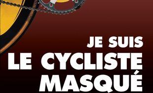 La couverture du livre «Je suis le cycliste masqué».