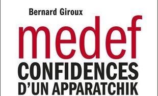 Medef ; confidences d'un apparatchik