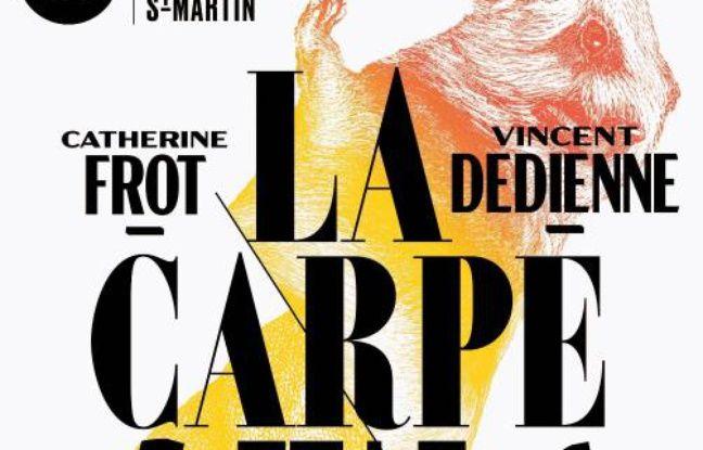 La Carpe et le lapin de et par Catherine Frot et Vincent Dedienne