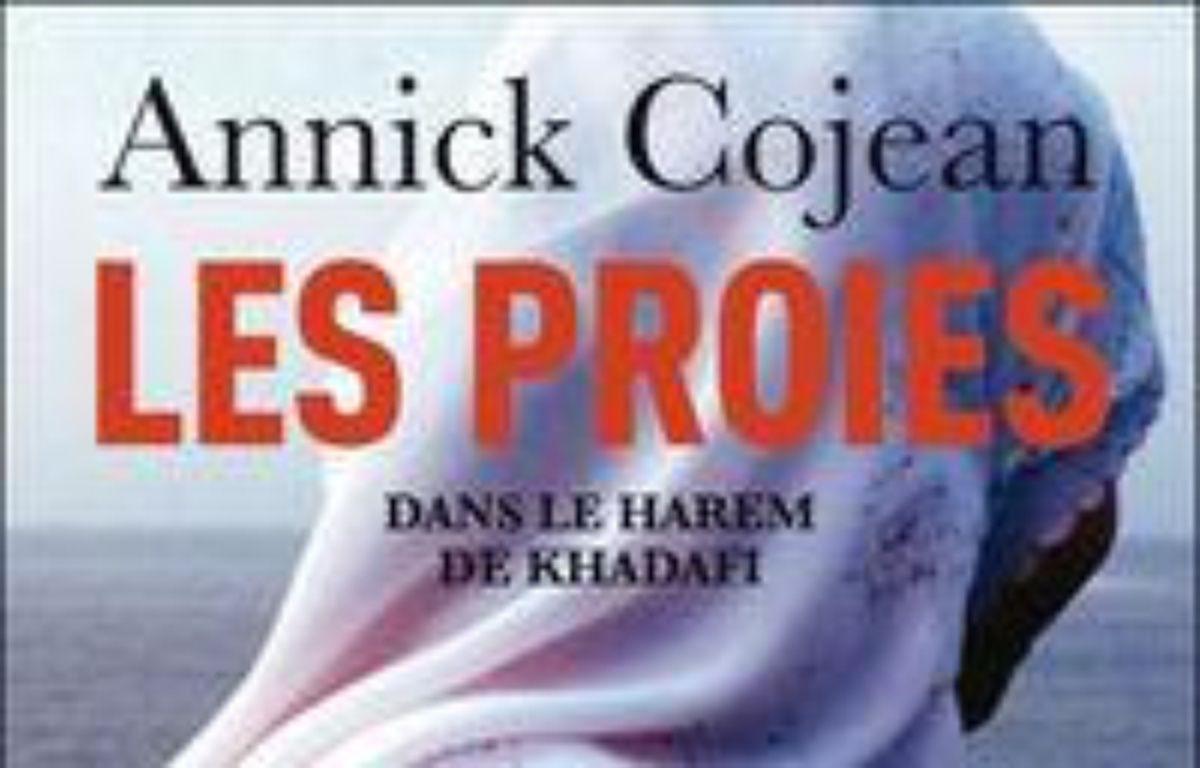 Les proies : dans le harem de Kadhafi – Le choix des libraires