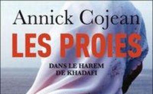 Les proies : dans le harem de Kadhafi