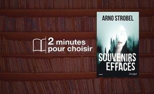«Souvenirs effacés» par Arno Strobel chez L'archipel (20,99€, 330 p.).