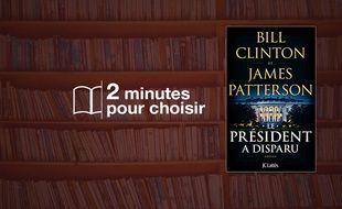 «Le président a disparu» par James Patterson et Bill Clinton chez JC Lattès (400 p., 23€).