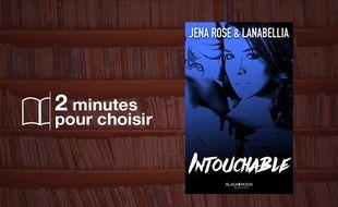 «Intouchable» par Lanabellia et Jena Rose chez BMR (430 p., 18€)