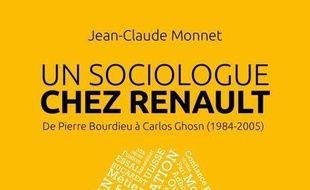 Un sociologue chez Renault : de Pierre Bourdieu à Carlos Ghosn, 1984-2005
