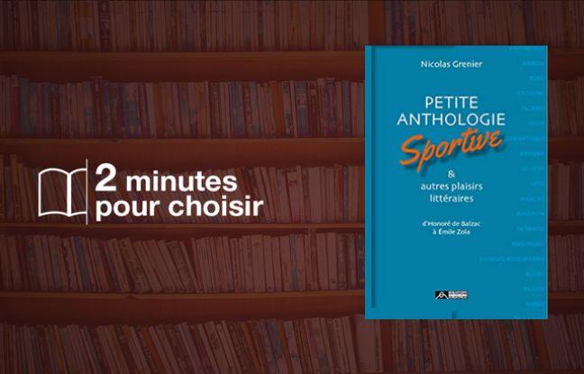 « Petite anthologie sportive & autres plaisirs littéraires »: Les meilleurs textes d'écrivains sur le sport
