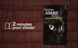 «L'équation du chat» par Christine Adamo chez Points (432 p., 7,90€).
