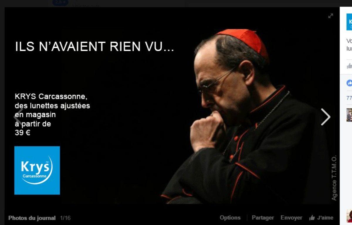 L'opticien Krys à Carcassonne n'a pas hésité à se payer la tête du cardinal Barbarin dans sa dernière publicité. – Facebook