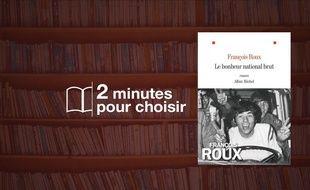 «Le bonheur national brut» par François Roux chez Albin Michel (688 p., 22,69€).