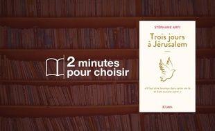 «Trois jours à Jérusalem» par Stéphane Arfi chez JC Lattès (288 p., 18,50€).