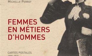 Femmes en métiers d'hommes : cartes postales : 1890-1920