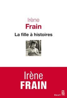 La Fille à histoires, Irène Frain