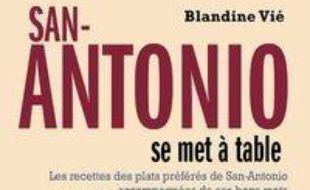 San-Antonio se met à table : les recettes des plats préférés de San-Antonio accompagnées de ses bons mots