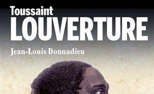 Toussaint Louverture : le Napoléon noir