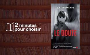 «Le Doute» de S. K. Tremayne chez Pocket (384 p., 7,40€).