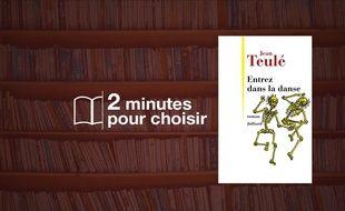 «Entrez dans la danse» par Jean Teulé aux Editions Julliard (160 p., 18,60€).