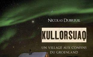 Kullorsuaq : un village aux confins du Groenland