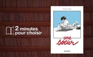 «Une soeur» par Bastien Vivès chez Casterman (216 p., 20€)
