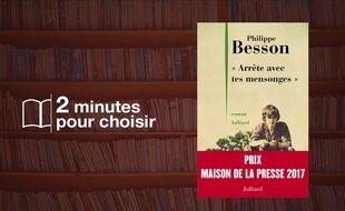 «Arrête avec tes mensonges» par Phillppe Besson chez Julliard (198 p., 18€).