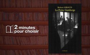 «La Petite Gamberge» de Robert Giraud (Le Dilettante)