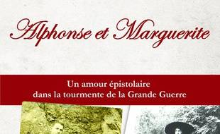 Alphonse et Marguerite : un amour épistolaire dans la tourmente de la Grande Guerre