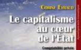 Le capitalisme au coeur de l'Etat : comptabilité privée et action publique