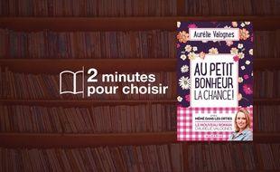 «Au Petit Bonheur la Chance» par Aurélie Valognes chez Mazarine (17,90€, 342 p.).