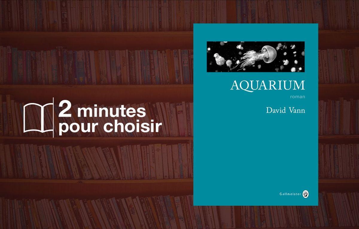 «Aquarium» de David Vann (Gallmeister) – 20 Minutes