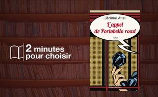 «L'appel de Portobello road» par Jérôme Attal chez Robert Laffont (162 P., 17€) .