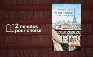 «On met longtemps à devenir jeune» par Christine Jusanx chez Michel Lafon (283 p., 17€95)
