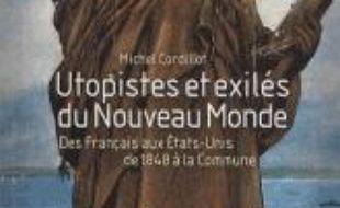 Utopistes et exilés du Nouveau Monde : des Français aux Etats-Unis de 1848 à la Commune
