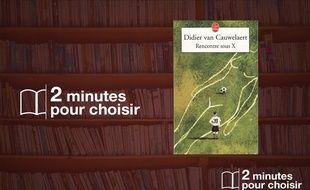 «Rencontres sous X» par Didier Van Cauwelaert au Livre de Poche (248 p., 6,90€).