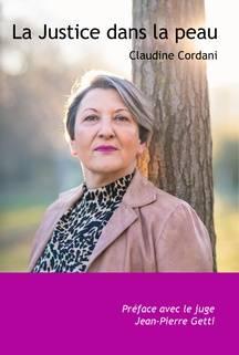 « La Justice dans la peau » est le premier livre de Claudine Cordani, féministe et ex-journaliste.