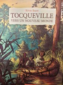 Tocqueville, vers un nouveau monde. Casterman. 18 euros.