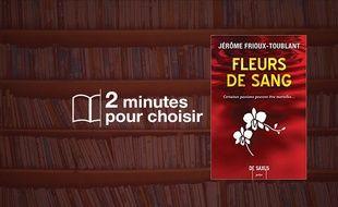 «Fleurs de sang» par Jérôme Frioux-Toublant chez De Saxus (396 p., 19,90€).