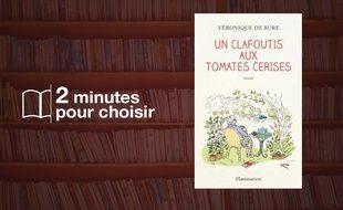 «Un clafoutis aux tomates cerises» par Véronique de Bure chez Flammarion (384 p., 19,90€)