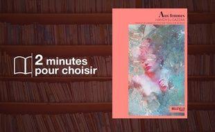 «Aux femmes» de Hamdy Al Gazzar Belleville Editions (19€, 256 p).