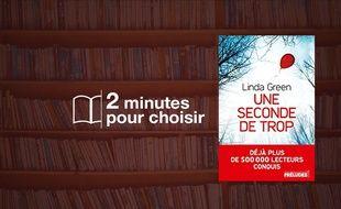 «Une seconde de trop » par Linda Green chez Préludes (448 p., 16,90€).