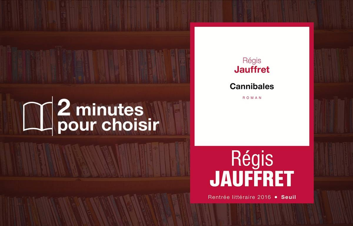 Cannibales, de Régis Jauffret au Seuil – 20 Minutes