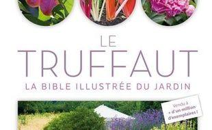 Le Truffaut : la bible illustrée du jardin\
