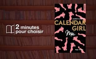 «Calendar Girl - Mai» par Audrey Carlan chez Hugo Roman (160 p., 9,95€).