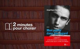 «Mon avenir dans ton regard» par Angélique Daniel chez Les Nouveaux Auteurs (504 p., 17,99€)