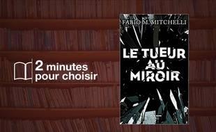 «Le tueur au miroir» par Fabio M. Mitchelli chez Robert Laffont (20€, 384 p.).
