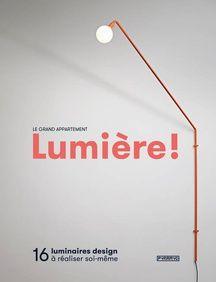 La couverture du livre Lumière! 16 luminaires à fabriquer soi-même