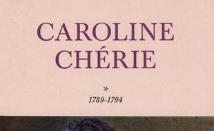 Caroline chérie. Volume 1, 1789-1794