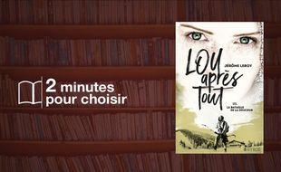 Lou Après Tout: La Bataille de la Douceur
